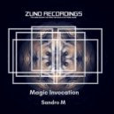 Sandro M - Magic Invocation (Original Mix)