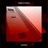 HUBBA & Caruso - Goodwin (Original Mix)