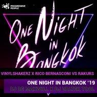 Vinylshakerz x Rico Bernasconi vs Rakurs - One Night in Bangkok 2k19  (DJ De Maxwill x DJ Valtek Tool)