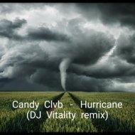 Candy Clvb - Hurricane (DJ Vitality Remix Mash-up)
