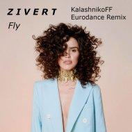 ZIVERT - Fly (KalashnikoFF Eurodance Remix) ()