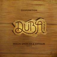 ZooFunktion  -  Dubai (Mixon Spencer & Vatolin Radio Remix)