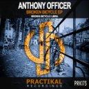 Anthony Officer - Broken Bicycle (Original Mix)
