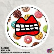 Alex Loco  - House Music (Future Lab Remix)