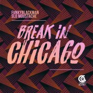 Funky Blackman & Slo Moustache - Break In Chicago (Original Mix)