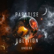Under 8 - Paradise Or Oblivon (Original Mix)