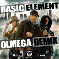 Basic Element  -  Touch You Right Now (OLMEGA Remix)