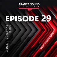 Evgeny Kutsenok - Trance Sound System (Vol. 29)