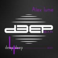 Alex lume - Deep 4 Deep (#001)