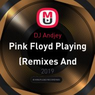 DJ Andjey - Pink Floyd Playing  (Remixes And Tracks With Samples Pink Floyd)
