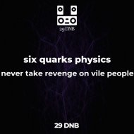 six quarks physics - never take revenge on vile people (Original)