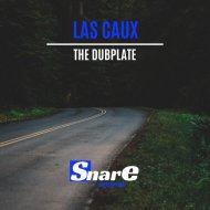 Las Caux - The Dubplate (Original Mix)