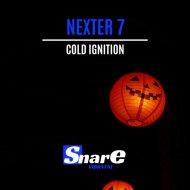 Nexter 7 - Cold Ignition (Original Mix)