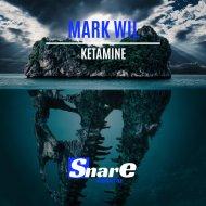 Mark Wil - Ketamine (Original Mix)