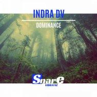INDRA DV - Dominance (Original Mix)