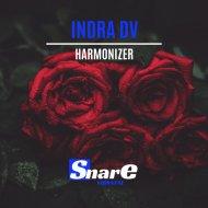 INDRA DV - Harmonizer (Original Mix)