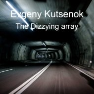 Evgeny Kutsenok - The Dizzying Array (Dub Mix)