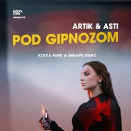 Artik & Asti - Под Гипнозом (Kolya Funk & Shnaps Remix)