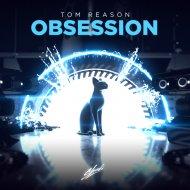 Tom Reason - Obsession (Original Mix)