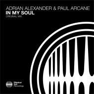 Adrian Alexander & Paul Arcane - In My Soul (Original Mix)