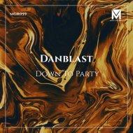 Danblast - Down To Party (Original Mix)