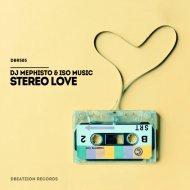 DJ Mephisto & ISO Music - Stereo Love (Radio Mix)