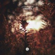 Jungle Jack - I Need U (Original Mix)