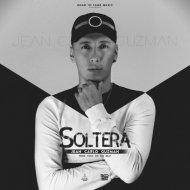 Jean Carlo Guzmán - Soltera (Original Mix)