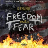 K.Remedy - Freedom Over Fear (Original Mix)
