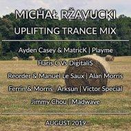 MichałRžavucki - Uplifting Trance Mix  (August 2019)