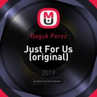 Baguk Perez - Just For Us (original)