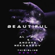 al l bo & Andres NekrassoV - Beautiful  (THISISLINE REMIX)