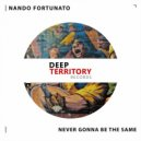 Nando Fortunato - Never Gonna Be The Same  (Extended)