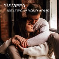 Yulianna - Melting in Your Arms ()