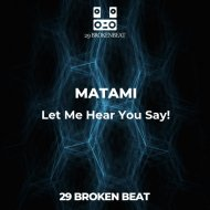 Matami - Let Me Hear You Say! (Original Mix)