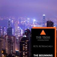 Pete Petrishchev - The Beginning (Original Mix)
