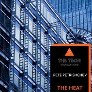 Pete Petrishchev - The Heat (Original Mix)