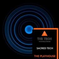 Sacred Tech - The Playhouse (Original Mix)