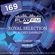 169 Royal Selection on Play FM  - Mixed by Alexey Gavrilov (169)