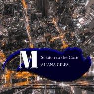 Aliana Giles - Scratch To The Core (Original Mix)