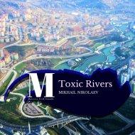 Mikhail Nikolaev - Toxic Rivers (Original Mix)