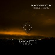 Mikhail Nikolaev - Black Quantum (Original Mix)