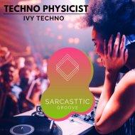 Ivy Techno - Techno Physicist (Original Mix)