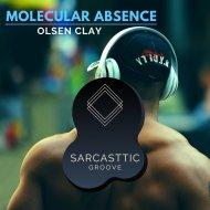 Olsen Clay - Molecular Absence (Original Mix)