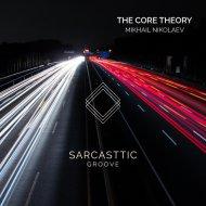 Mikhail Nikolaev - The Core Theory (Original Mix)