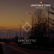 Techno LX - Unstable Core (Original Mix)