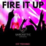 Ivy Techno - Fire It Up (Original Mix)