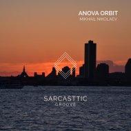 Mikhail Nikolaev - Anova Orbit (Original Mix)