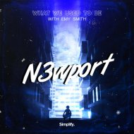 N3wport & Emy Smith - What We Used To Be (Original Mix)