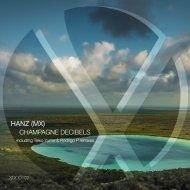 Hanz Mex  - Champagne Decibels (Teiko Yume Remix)